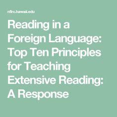 Reading in a Foreign Language: Top Ten Principles for Teaching Extensive Reading: A Response