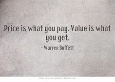 Price is what you pay. A quote by Warren Buffet. Found this in Renae Christine's Book I was reading today. Love it and had to share. Own Quotes, Quotable Quotes, Lyric Quotes, Quotes To Live By, Best Quotes, Lyrics, Warren Buffet Quotes, Empty Soul, Financial Quotes