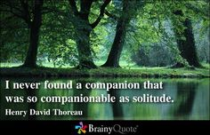 Enjoy the best Henry David Thoreau Quotes Page 2 at BrainyQuote. Quotations by Henry David Thoreau, American Author, Born July Share with your friends. Solitude Quotes, Thoreau Quotes, Brainy Quotes, Henry David Thoreau, Old Soul, Beautiful Mind, Loneliness, Introvert, Infj