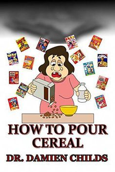 HOW TO POUR CEREAL (Breakfast cooking for weight loss - binge eating cure - belly fat cure - phobia cure - depression cure - coconut oil cure - insomnia . money in stocks, 50 shades of gray Book Workout Plan For Men, Weight Loss Workout Plan, Belly Fat Cure, Fat Smash Diet, How To Cure Depression, Fat Burning Diet, Healthy Food To Lose Weight, Weight Loss Tea, Help Losing Weight
