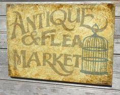 "These signs REALLY look vintage! And he does custom signs too!    Antique & Flea Market Sign, art, original, ""faux  Vintaj"", painted wood sign,wall hanging. $58.00, via Etsy."