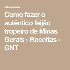 Como fazer o autêntico feijão tropeiro de Minas Gerais - Receitas - GNT