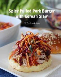 To Food with Love: Pulled Pork Burger with Spicy Mayo and Korean Slaw