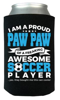 Proud Paw Paw of An Awesome Soccer Player - Can Cooler
