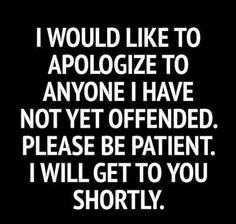 I would like to apologize...