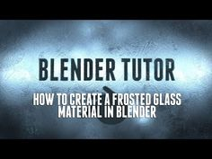 How to Create a Frosted Glass Material in Blender - YouTube