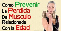 Con una alimentación apropiada y ejercicio, como el entrenamiento de resistencia o fortaleza, puede evitar y revertir la perdida muscular relacionada con la edad.