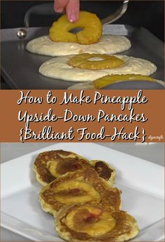 How to Make Pineapple Upside-Down Pancakes {Brilliant Food-Hack}