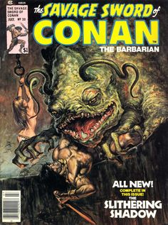 "Savage Sword of Conan vol. 1 ""The Slithering Shadow"" (July, Cover by Earl Norem. Marvel Comics, Conan Comics, Horror Comics, Marvel Dc, Caricature, Conan The Barbarian Comic, Robert E Howard, Conan The Destroyer, Vikings"