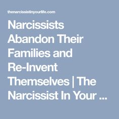 Narcissists Abandon Their Families and Re-Invent Themselves | The Narcissist In Your Life