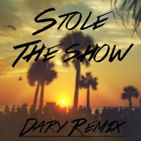 Kygo - Stole The Show (DARY Remix) Ft. Parson James by DARY on SoundCloud