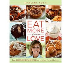 Eat More of What You Love Cookbook by Marlene Koch on QVC.com