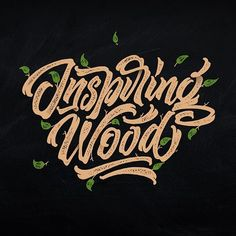 One of my recent works - Inspiring Wood!  #ligaturecollective #lettering #typeofday #type #typegang #typematters #typespire #artoftype #50words #calligraphy #inspiration #inspiration #logo #typography #typostrate #tyxca #typecap #goodtype #brushtype #typetopia #lettering_co #greattype #goodtype #typetopia #thedailytype #goodtypography #type_matters #checkitout #bftype