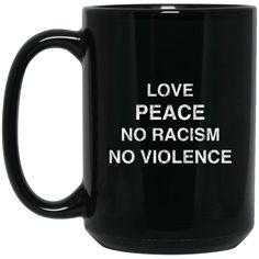 Black Lives Matter Mug Love Peace No Racism No Violence Coffee Mug Tea Mug Black Lives Matter Mug Love Peace No Racism No Violence Coffee Mug Tea Mug Perfect Qu