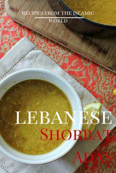 Recipes from the Islamic World: Lebanese Shorbat Adas (Lentil Soup)