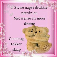 Goeie Nag, Afrikaans Quotes, Special Quotes, Sleep Tight, Bible Verses Quotes, Vintage Prints, Good Night, Poems, Teddy Bear
