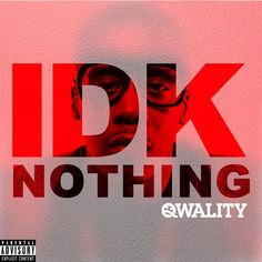 """QWALITY """"IDK Nothing"""" (clean/dirty) *NEW HEAT* #newmusic"""
