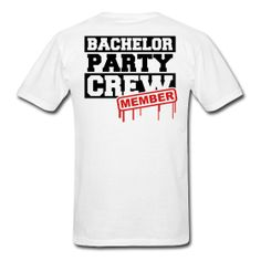 Bachelor Party Crew Member Mens T-Shirt Available at Shirts Just For You