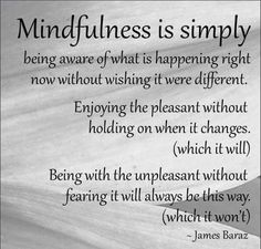 On this Mindful Monday I chose to share this definition of mindfulness. Simple and profound! Want to know more about mindfulness, what it is and how to practice? You can find many prior posts in my… mindfulness quotes Now Quotes, Quotes To Live By, Life Quotes, Change Quotes, Mantra, Positive Thoughts, Positive Quotes, Conscience, Mindfulness Quotes