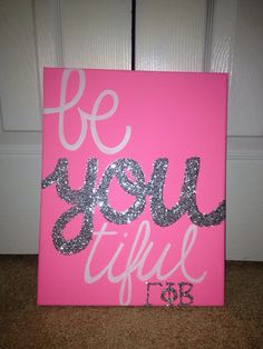 Sorority Be-You-tiful Canvas (Gamma Phi Beta) (Sigma Delta Tau) Crafts To Do, Arts And Crafts, Diy Crafts, Sorority Canvas, Sorority Life, Sorority Girls, Sorority Letters, Diy Canvas, Canvas Ideas