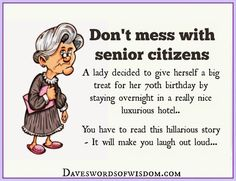 Daveswordsofwisdom.com: Don't Mess With Senior Citizens.