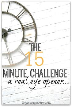 The 15 minute time challenge - what can you get done? Time Management tip to help improve productivity everyday