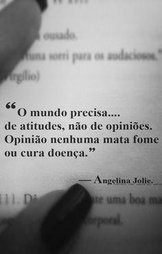 — Angelina Jolie. https://br.pinterest.com/dossantos0445/al%C3%A9m-de-voc%C3%AA/