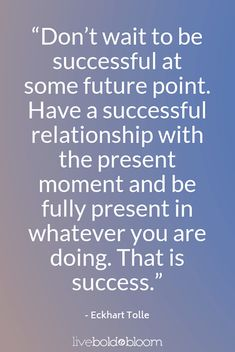 37 Of The Best Quotes About Living In The Moment - Eckhart Tolle quote Live In The Moment Quotes Positive Affirmations Quotes, Affirmation Quotes, Positive Quotes, Motivational Quotes, Inspirational Quotes, Moment Quotes, Life Quotes, Ekhart Tolle, Awakening Quotes