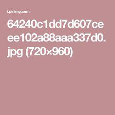 64240c1dd7d607ceee102a88aaa337d0.jpg (720×960)