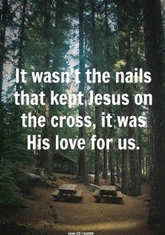 It was His love for us...God Loves You - Share or Like if you feel his love - http://www.facebook.com/pages/God-Loves-You/177820385695769