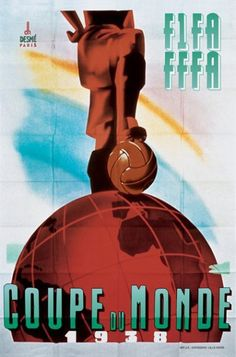 Cartel oficial de la Copa del Mundo Francia 1938 diseñado el artista francés Henry Desmé / Official poster of the FIFA World Cup France 1938 designed by french artist Henry Desmé.