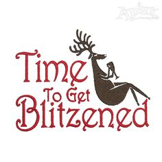 Time to Get Blitzened Christmas Reindeer Cuttable Design PNG DXF SVG & eps File for Silhouette Cameo and Cricut Christmas Vinyl, Christmas Projects, Christmas Shirts, Cute Christmas Sayings, Christmas Stencils, Christmas Labels, Cricut Christmas Ideas, Naughty Christmas, Christmas Chalkboard