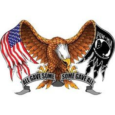 Check out the deal on All Gave Some Some Gave All POW American Flag Eagle - Vinyl Sticker at Sticker Shoppe Vietnam Veterans, Veterans Day, Vietnam War, Veterans Site, Dojo, Us Navy, Navy Marine, Marine Mom, American Flag Eagle