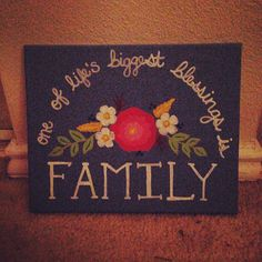 """Hand painted 16X20 canvas. """"One of life's greatest blessings is family."""""""