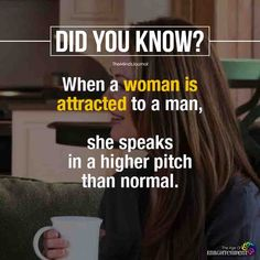 attraction psychology facts: when a woman is attracted to a man, she speaks in a higher pitch than normal. True Interesting Facts, Interesting Facts About World, Intresting Facts, Facts About Love, Psychology Fun Facts, Psychology Says, Psychology Quotes, Color Psychology, Psychology Tattoo