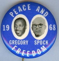 campaign button, Dick Gregory for President. Doctor Benjamin Spock for VP.