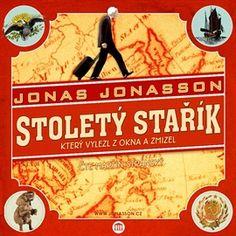 Stoletý stařík, který vylezl z okna a zmizel - Jonas Jonasson (audiokniha) Coffee And Books, Martini, Itunes, Audio Books, Studio, Cover, Studios, Martinis