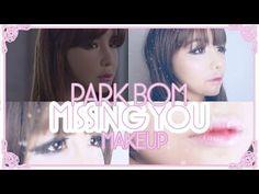 2NE1 Park Bom Missing You Make Up Tutorial - that blushing lips and eyeshadow…