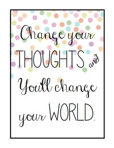 Free Quote Art Printable: Change your thoughts.. | MsWenduhh Planners & Printables