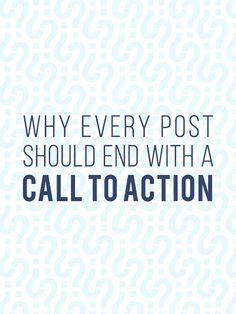 Why EVERY Post Should End With a Call to Action - The White Corner Creative