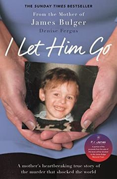 Free eBook I Let Him Go: The heartbreaking book from the mother of James Bulger Author Denise Fergus Got Books, Books To Read, Love Book, This Book, Letting Go Of Him, What To Read, Book Photography, Free Reading, Free Books