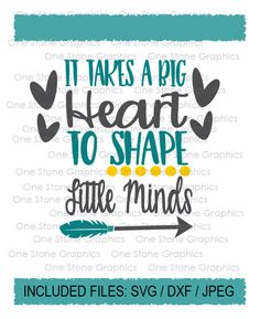 It takes a big heart to shape little minds by OneStoneGraphics Teacher Appreciation Gifts, Teacher Gifts, Silhouette Projects, Silhouette Cameo, World Teachers, Teaching Shirts, Vinyl Quotes, Beginning Of School, Teachers' Day