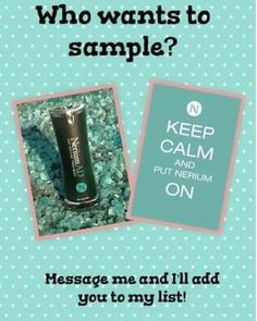 Message me to try a Nerium sample!  shedger3@gmail.com or slhedger.nerium.com  or Sandy Kennedy Hedger on facebook