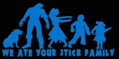 "Stick Family Custom Zombie Vinyl Decal""We Ate Your Stick Family"" | LilBitOLove - Housewares on ArtFire"