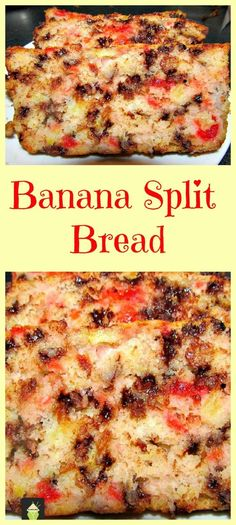 Banana Split Bread. A great family favorite, full of goodies and really easy to make!