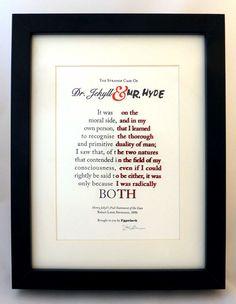 Dr Jekyll and Mr Hyde - A5 Letterpress Typographic Print (Sold UNFRAMED) - http://shop.typelark.com/collections/horror/products/dr-jekyll-and-mr-hyde-a5-letterpress-typographic-print-sold-unframed Quote from 'The Strange Case of Dr Jekyll and Mr Hyde' by Robert Louis Stevenson