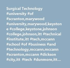Surgical Technology #university #of #scranton,marywood #university,marywood,keystone #college,keystone,johnson #college,johnson,itt #technical #institute,itt #tech,mccann #school #of #business #and #technology,mccann,mccann #scranton,mccann #dickson #city,itt #tech #dunmore,itt #tech #scranton,lccc,luzerne #county #community #college,lccc #scranton,luzerne #county #community #college #scranton,lccc #mall #at #steamtown,luzerne #county #community #college #mall #at #steamtown,luzerne #college…