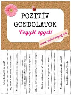 Pozitív gondolatok. Vegyél egyet! Positive Thoughts, Positive Vibes, Positive Quotes, Motivational Quotes, Inspirational Quotes, Life Inspiration, Classroom Decor, Encouragement, Life Quotes