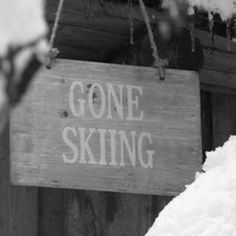 Gone skiing!