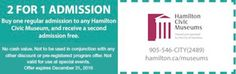 Hamilton Civic Museums Coupon - 2 for 1 admission Ontario Attractions, Enjoy Your Vacation, Museums, Hamilton, Coupons, Things To Do, Things To Make, Coupon, Museum